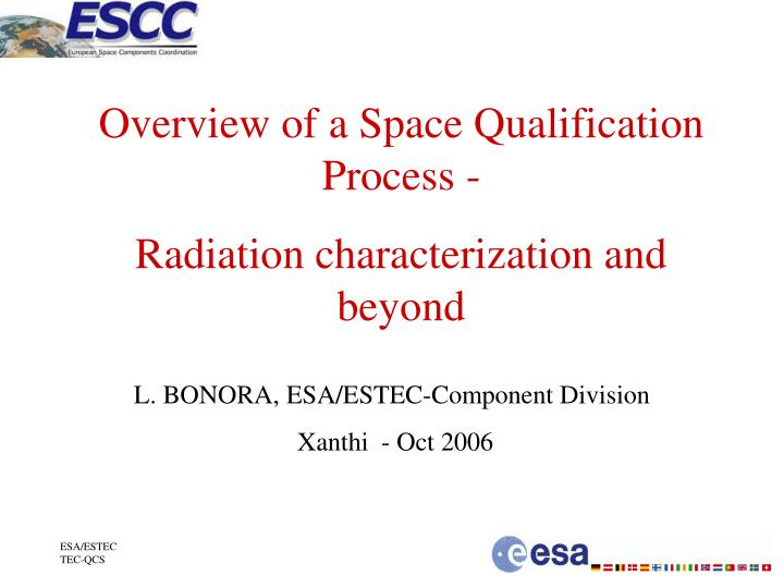 Overview of a Space Qualification Process -