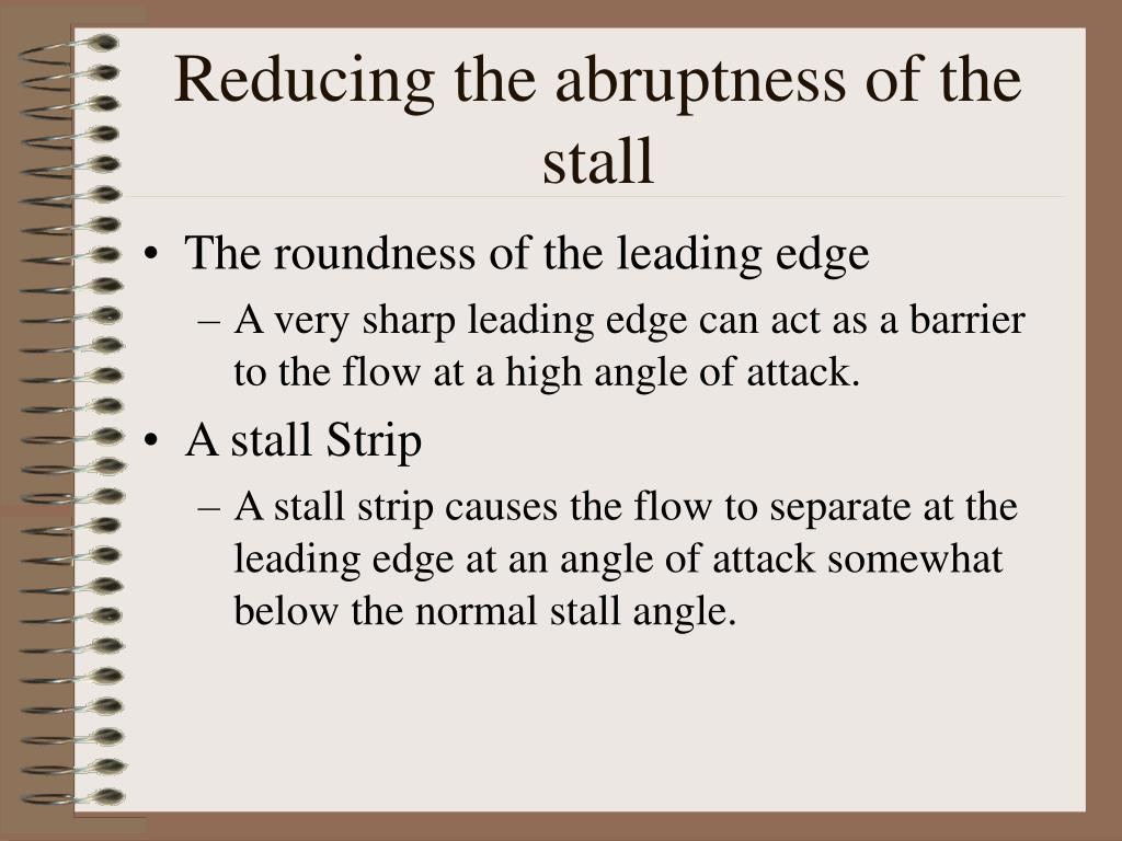 Reducing the abruptness of the stall
