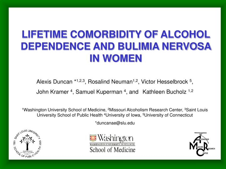 Lifetime comorbidity of alcohol dependence and bulimia nervosa in women l.jpg