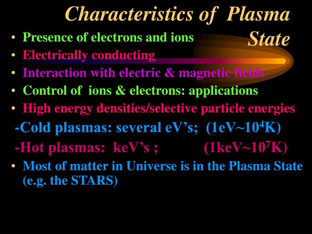 Characteristics of  Plasma State
