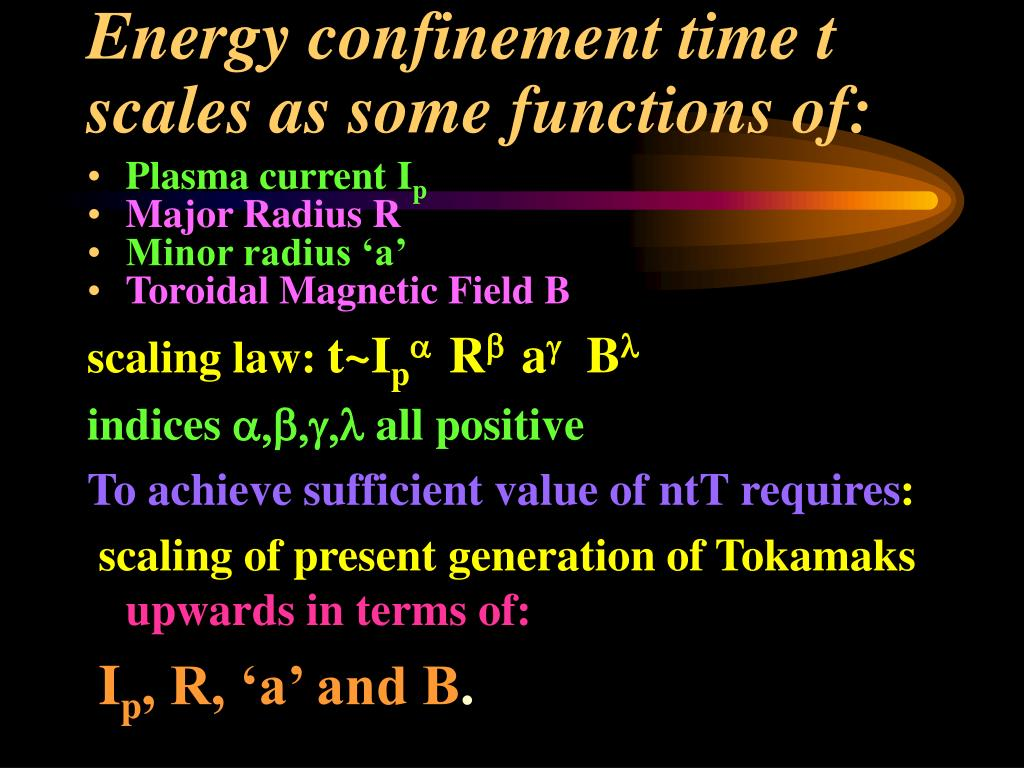 Energy confinement time t scales as some functions of: