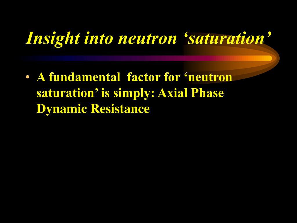 Insight into neutron 'saturation'