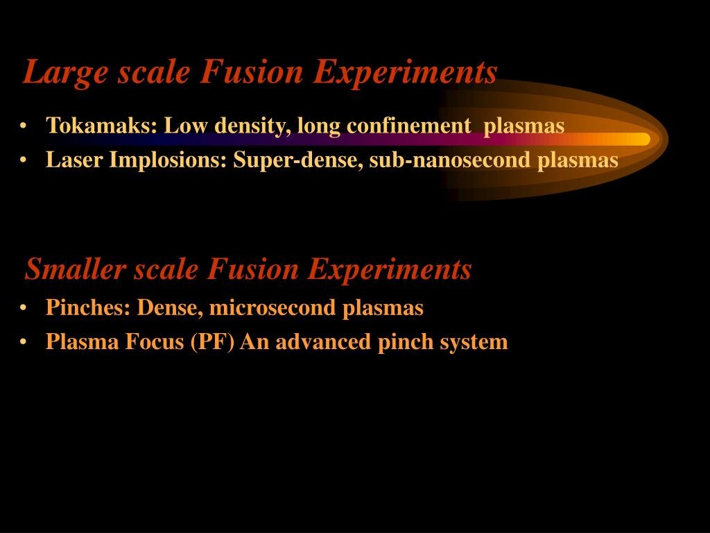 Large scale Fusion Experiments