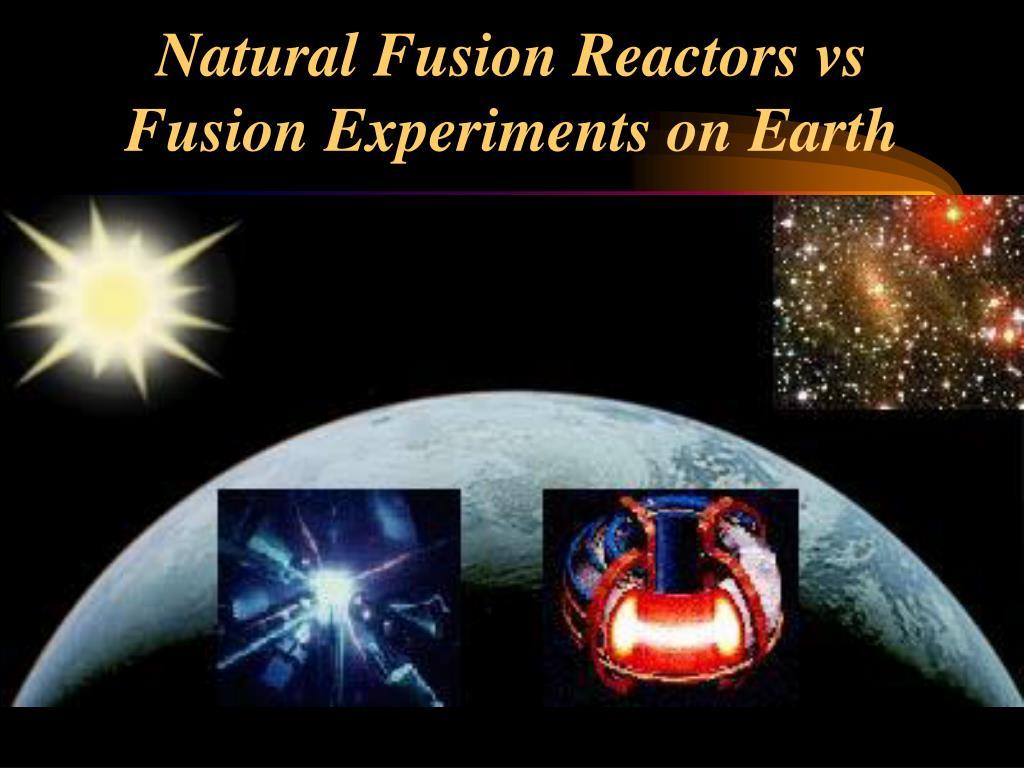 Natural Fusion Reactors vs