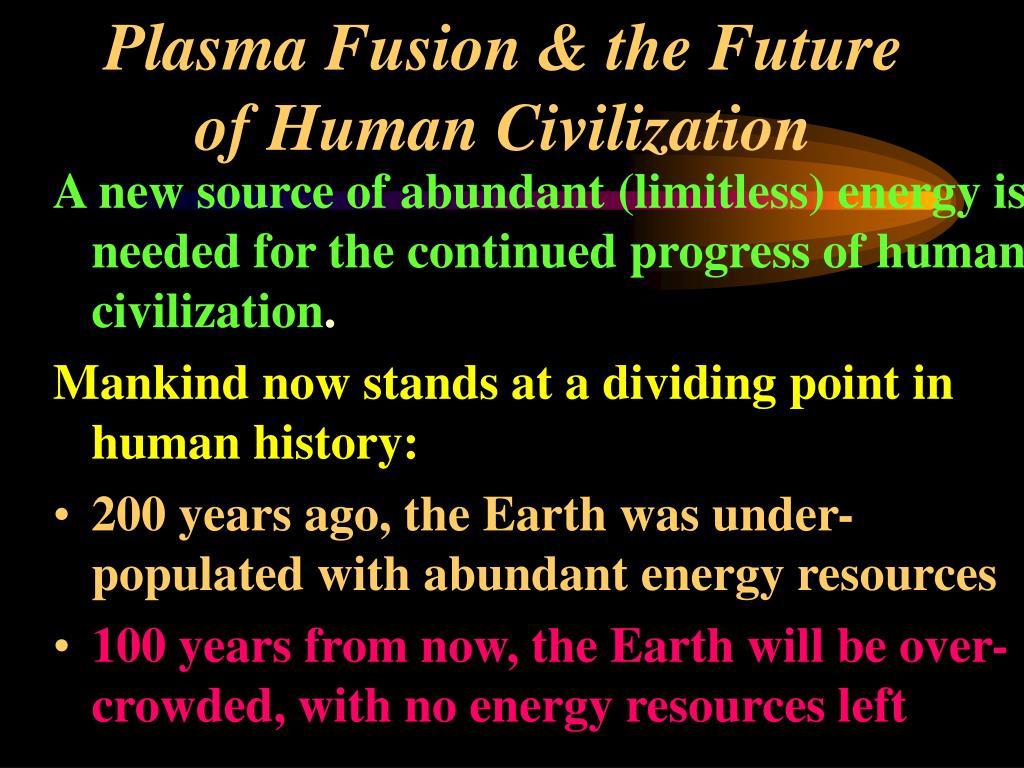 Plasma Fusion & the Future of Human Civilization