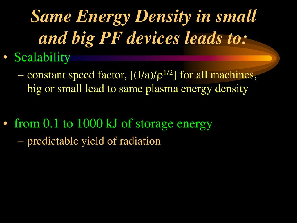 Same Energy Density in small and big PF devices leads to: