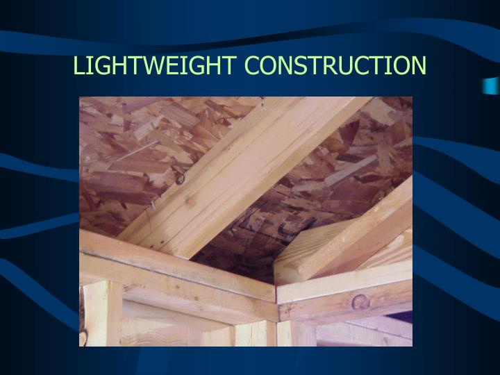 LIGHTWEIGHT CONSTRUCTION