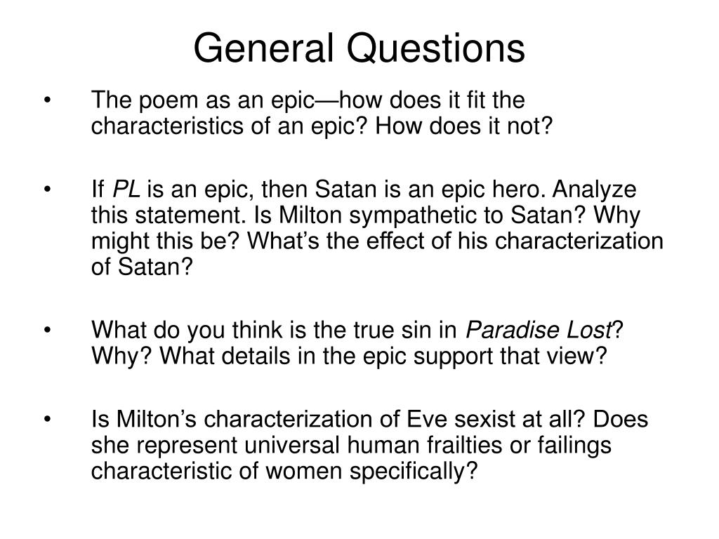 the epic characteristics of miltons masterwork paradise lost As a teenager, john milton began writing an epic poem in latin  john milton's  masterpiece, paradise lost, features all sorts of weird details.