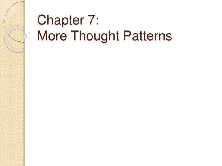 Chapter 7 more thought patterns