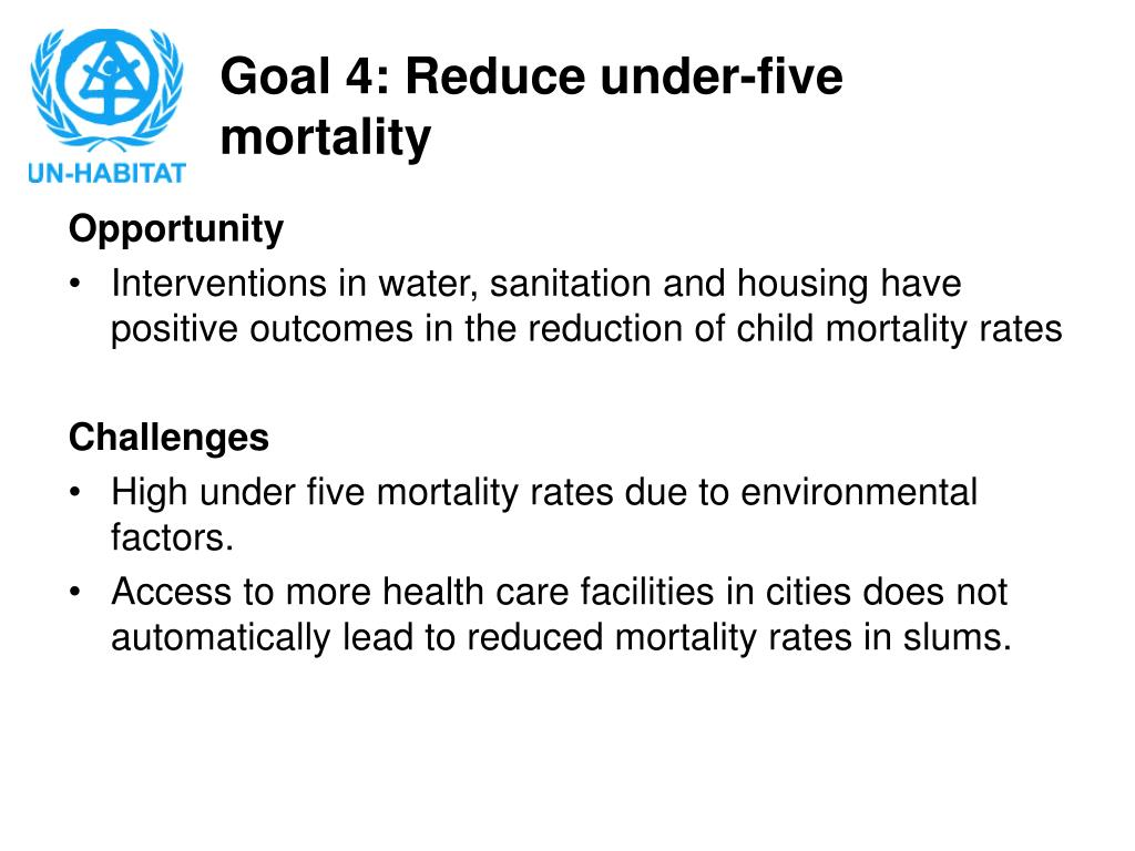 Goal 4: Reduce under-five mortality