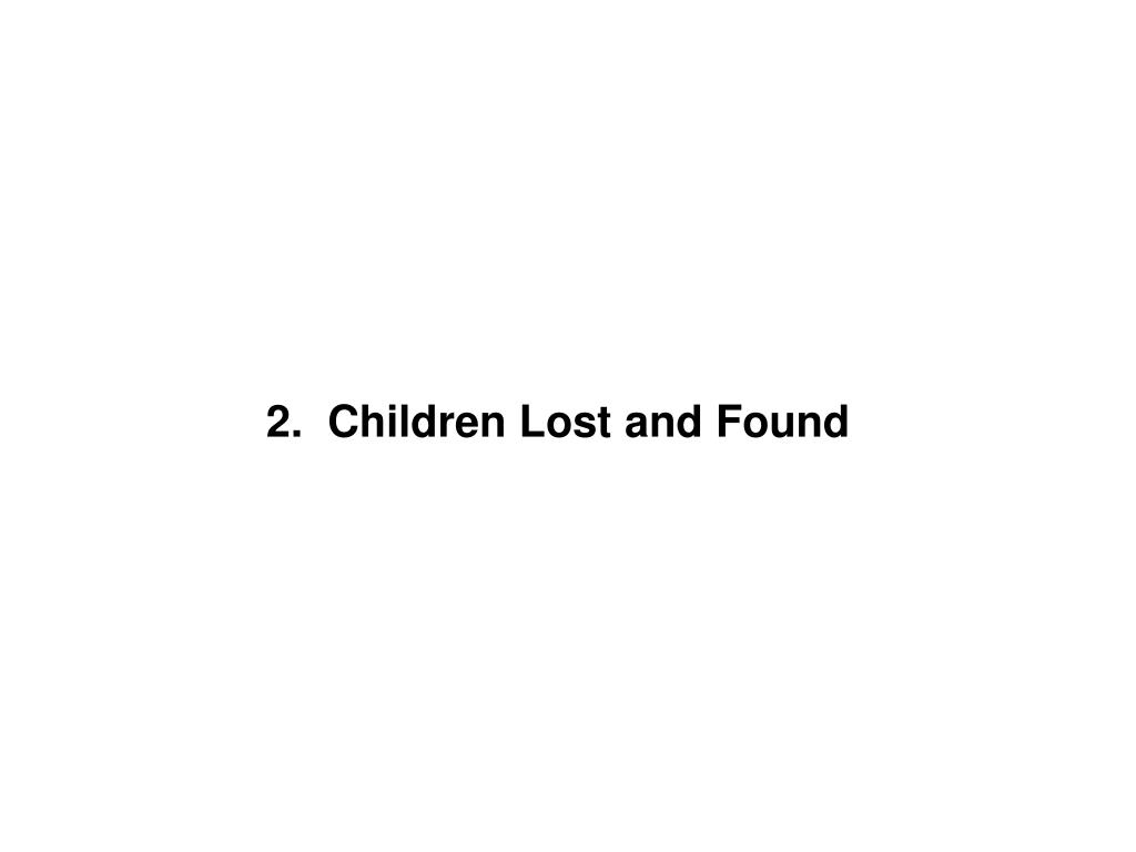 2.  Children Lost and Found