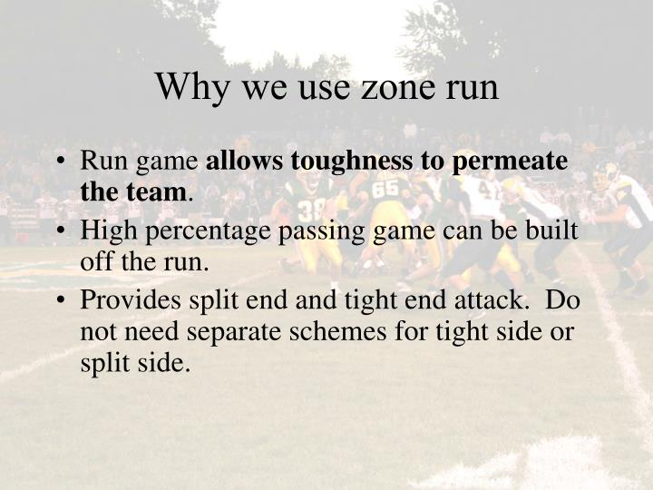 Why we use zone run