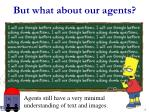 but what about our agents