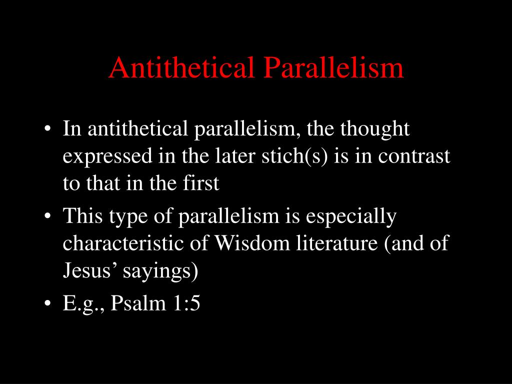 antithesis parallelism Parallelism recurrent syntactical similarity several parts of a sentence or several sentences are love for antithesis, which creates a definite.