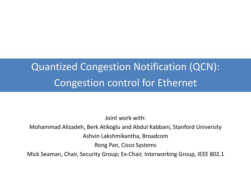 Quantized Congestion Notification (QCN):