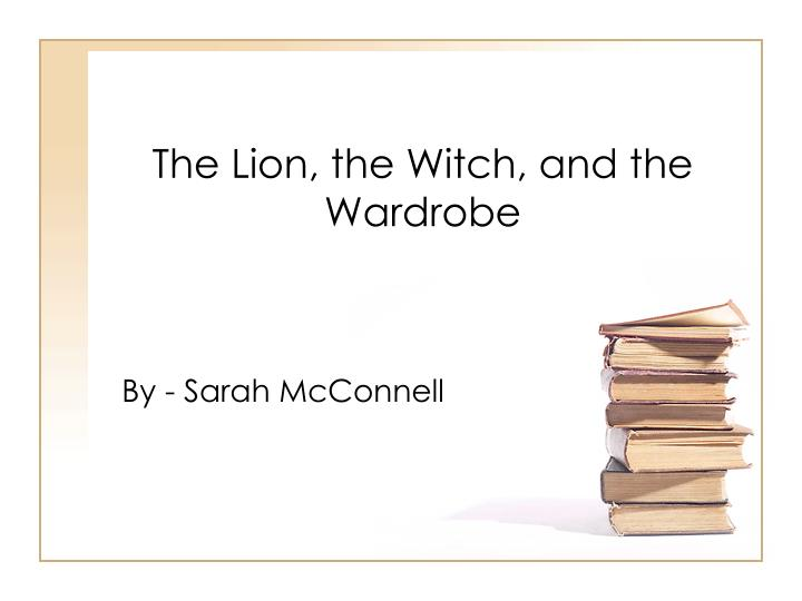ppt the the witch and the wardrobe powerpoint