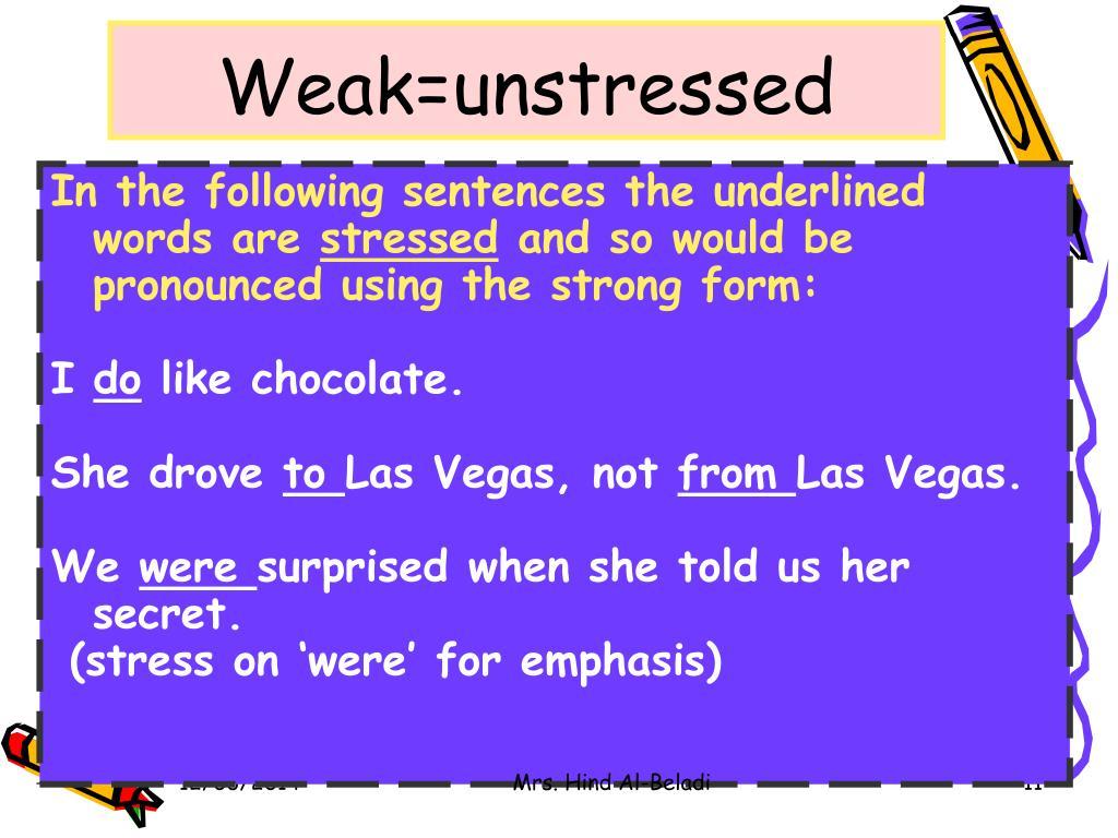 Weak=unstressed