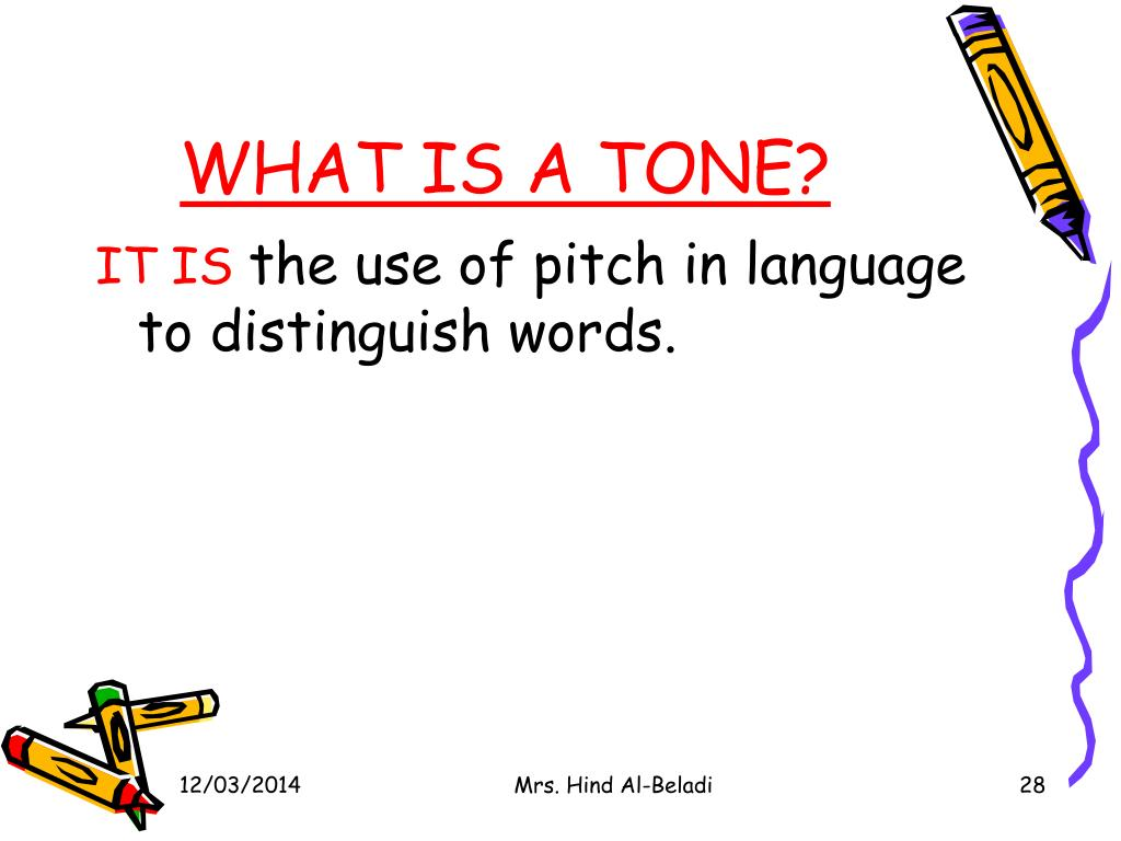 WHAT IS A TONE?