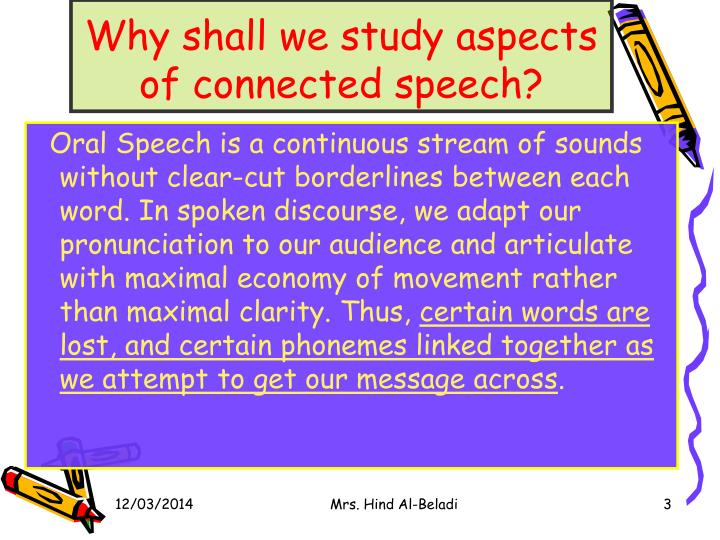 Why shall we study aspects of connected speech