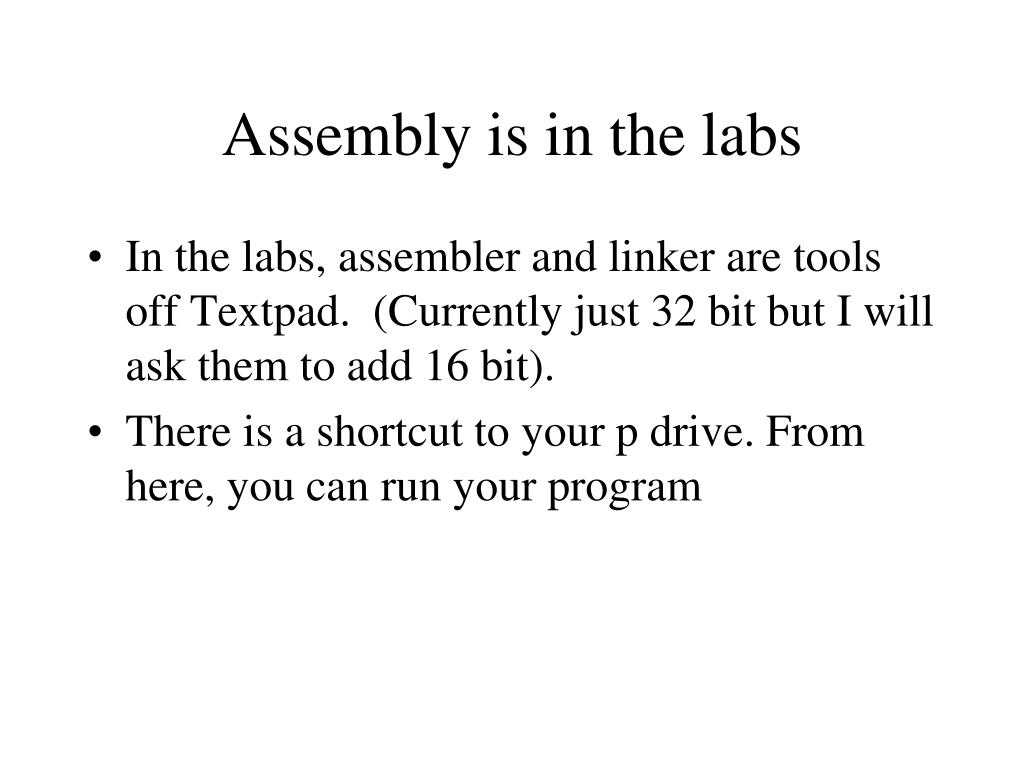 Assembly is in the labs