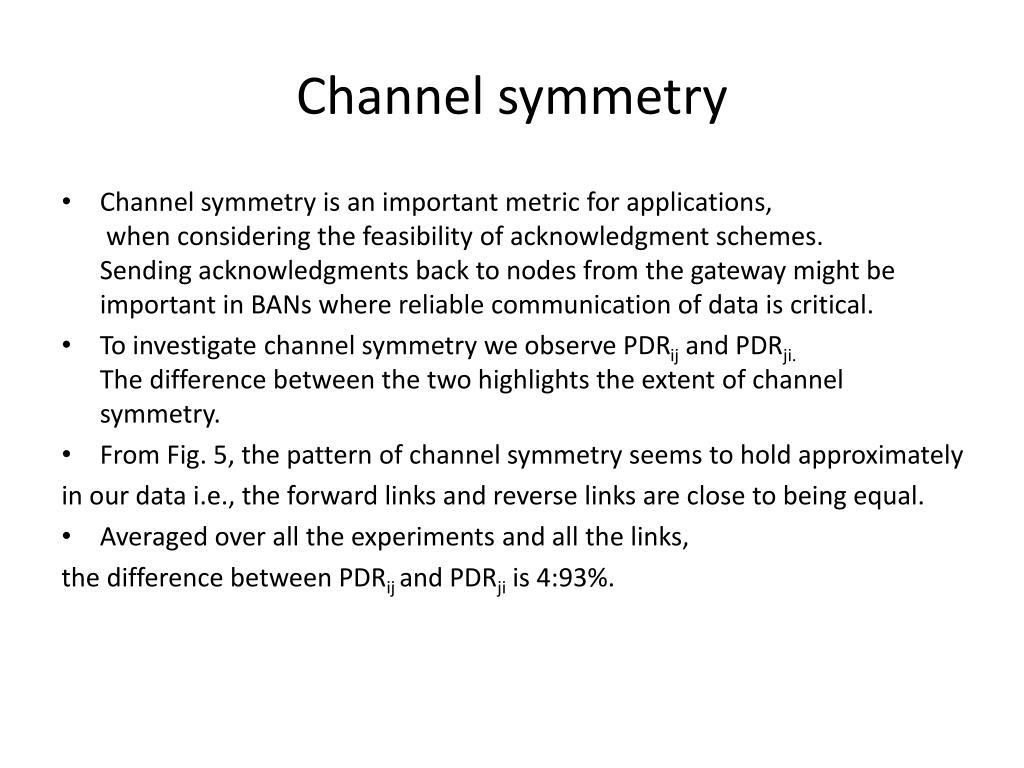 Channel symmetry