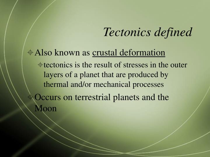 Tectonics defined