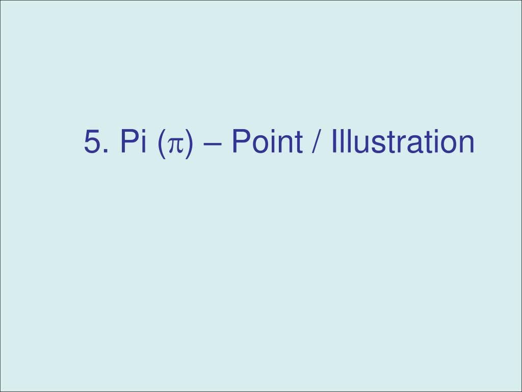 5. Pi (