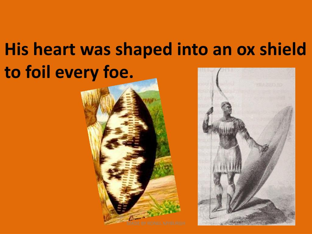 His heart was shaped into an ox shield