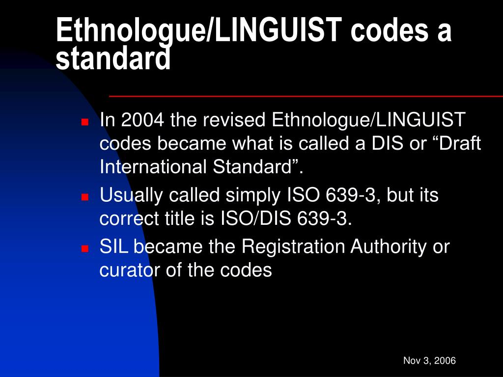 Ethnologue/LINGUIST codes a standard