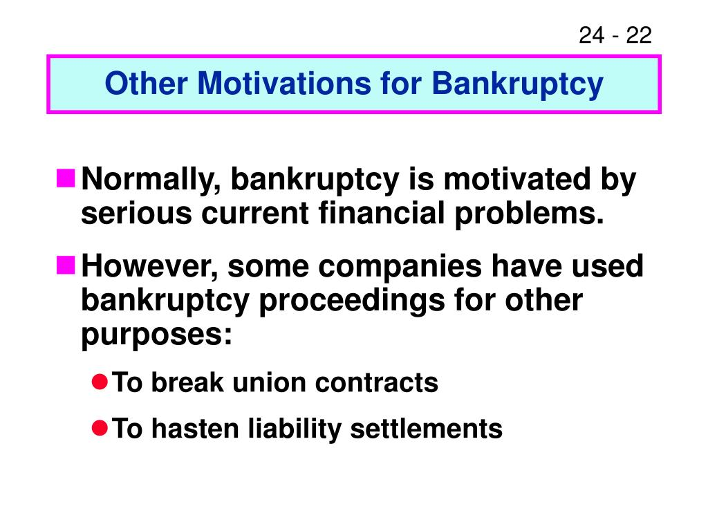 Other Motivations for Bankruptcy