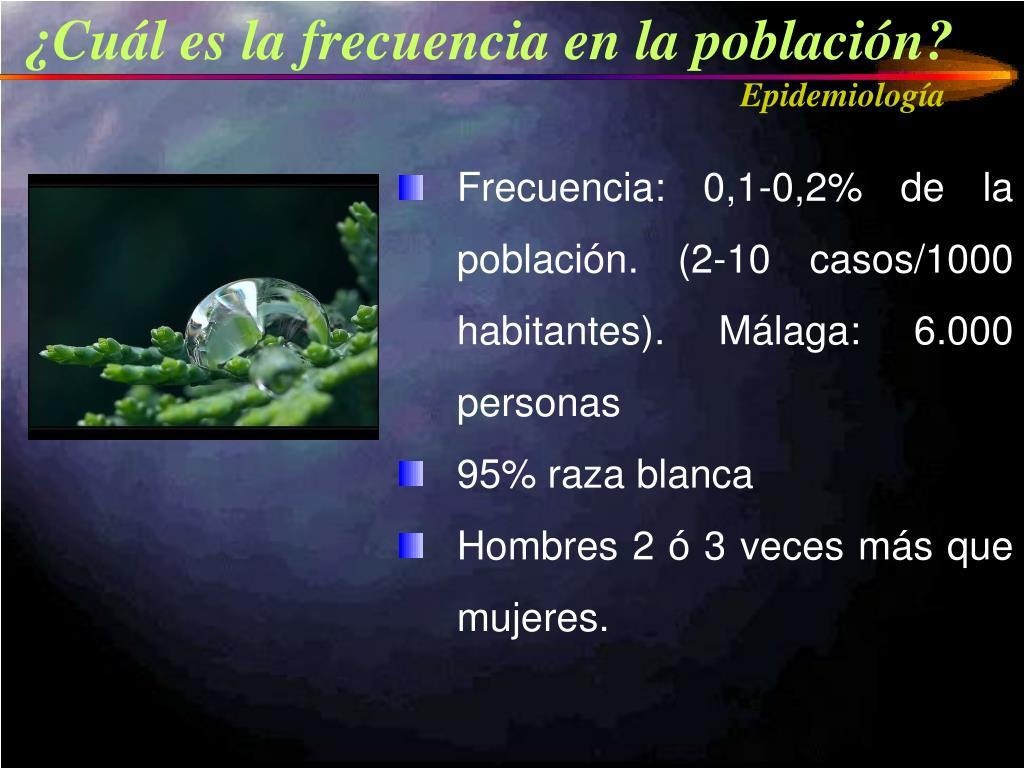 ¿Cuál es la frecuencia en la población?