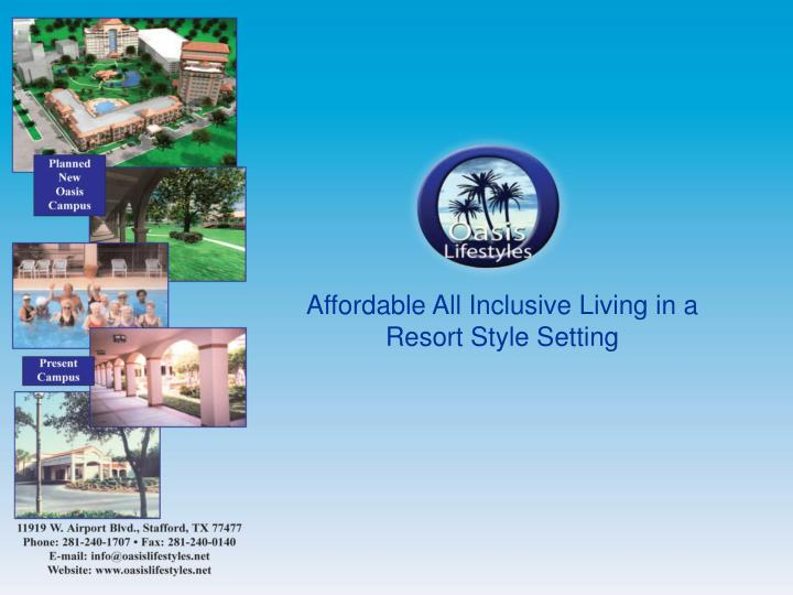 Affordable All Inclusive Living in a