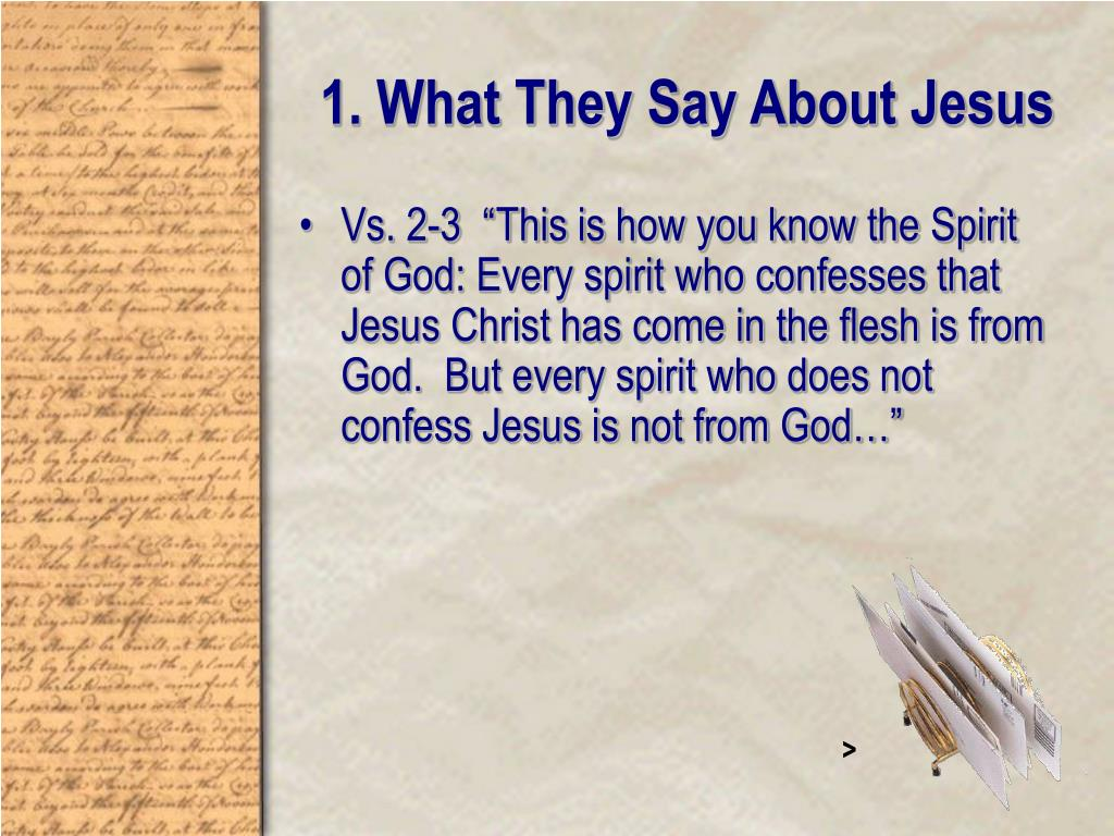1. What They Say About Jesus