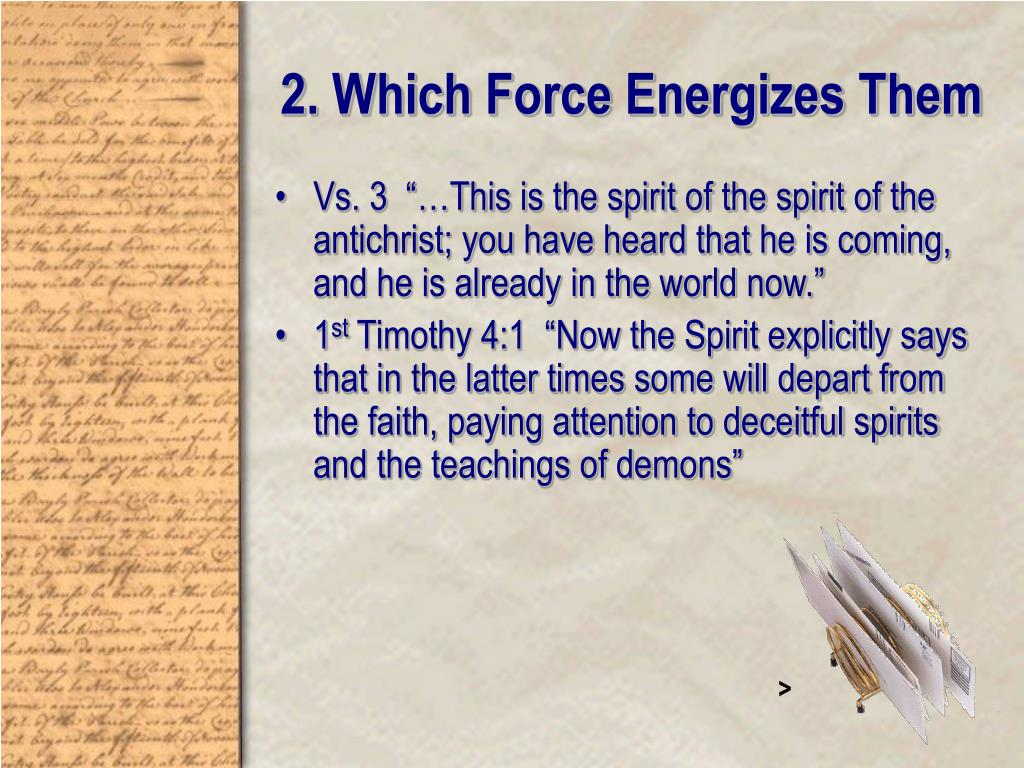 2. Which Force Energizes Them