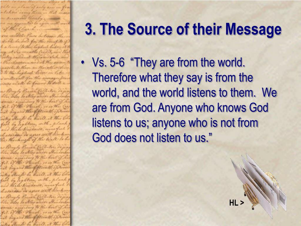 3. The Source of their Message