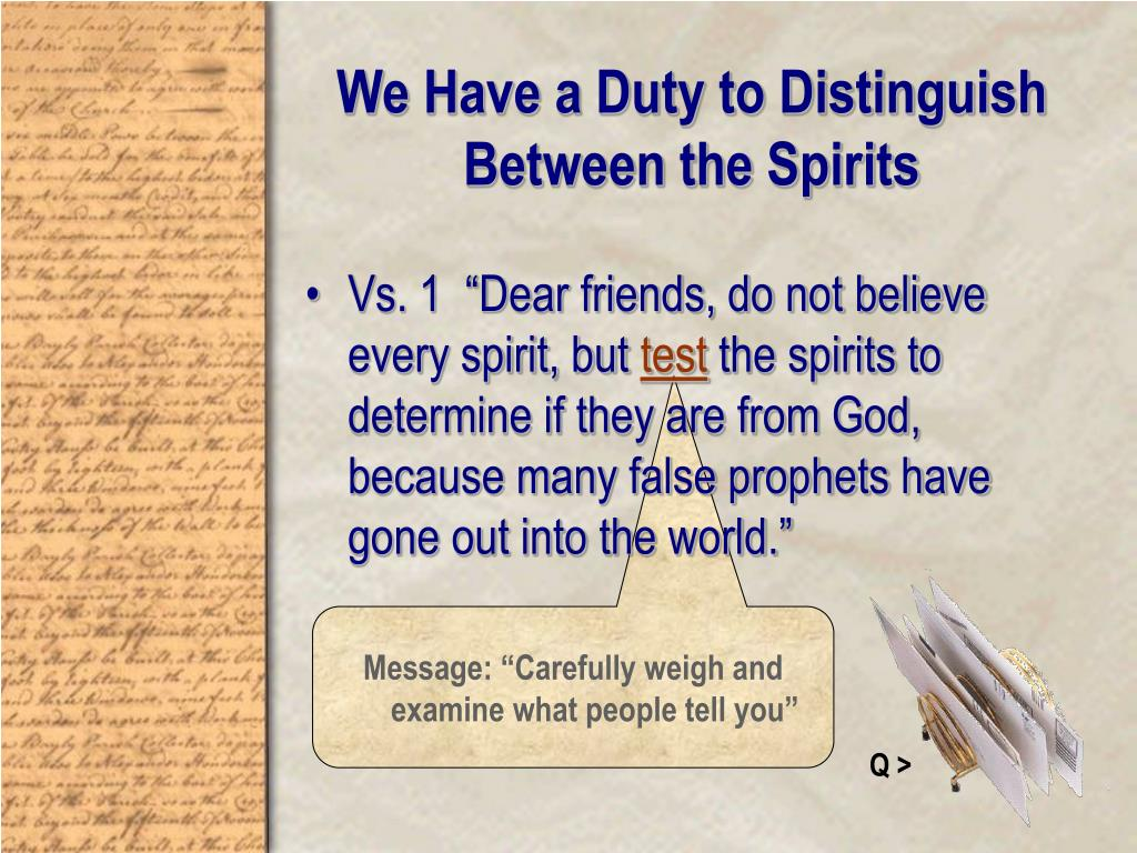 We Have a Duty to Distinguish Between the Spirits