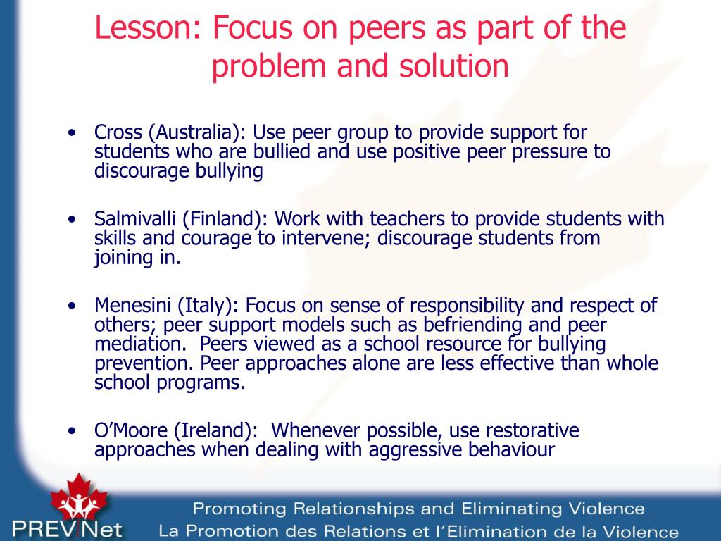 Lesson: Focus on peers as part of the problem and solution