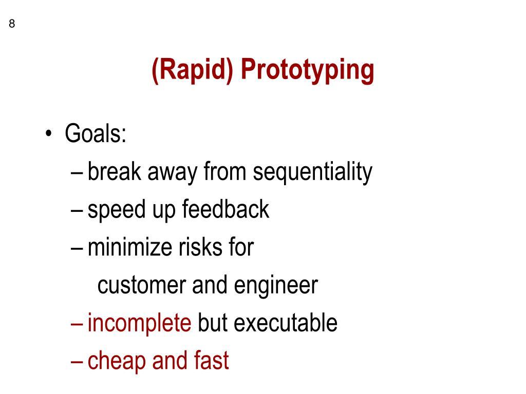 (Rapid) Prototyping