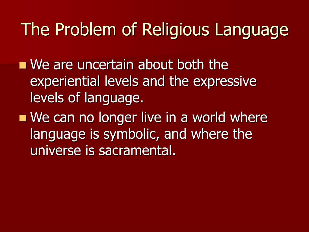 explain the problems of religious language It is nearer the truth to say that gnosticism expresses a specific religious experience, an experience that does not lend itself to the language of theology or philosophy, but which is instead closely affinitized to, and expresses itself through, the medium of myth.