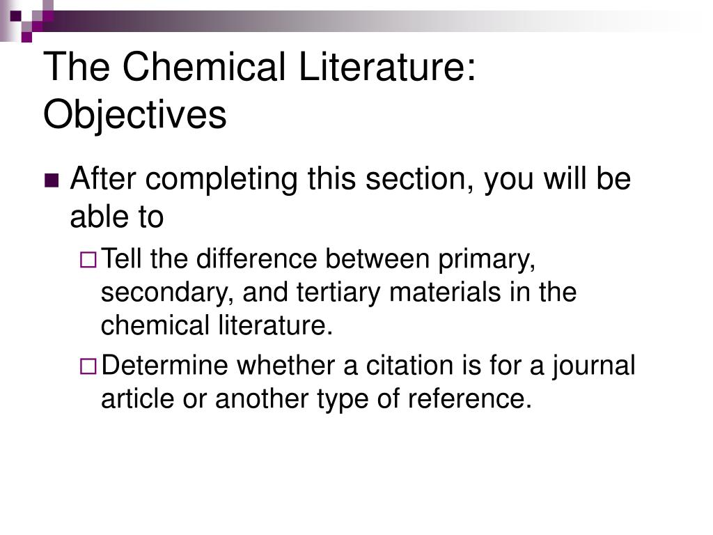 The Chemical Literature: Objectives