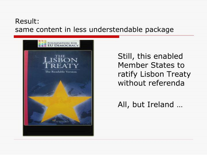 Still, this enabled Member States to ratify Lisbon Treaty without referenda