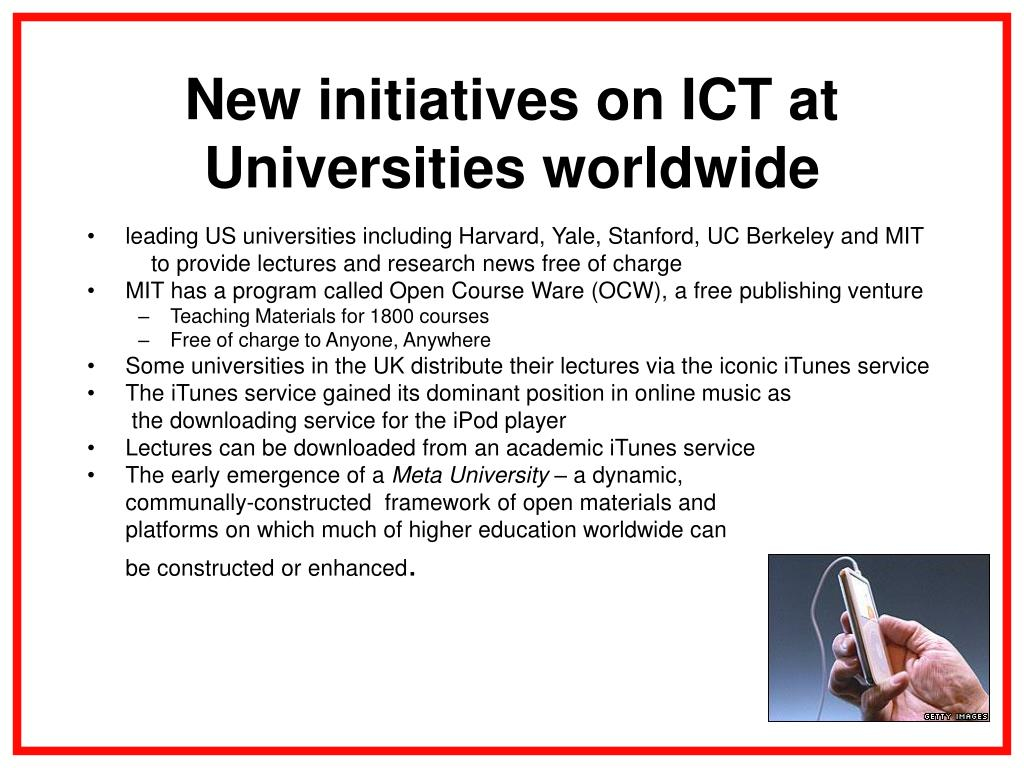 New initiatives on ICT at Universities worldwide