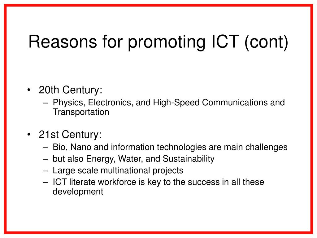 Reasons for promoting ICT (cont)