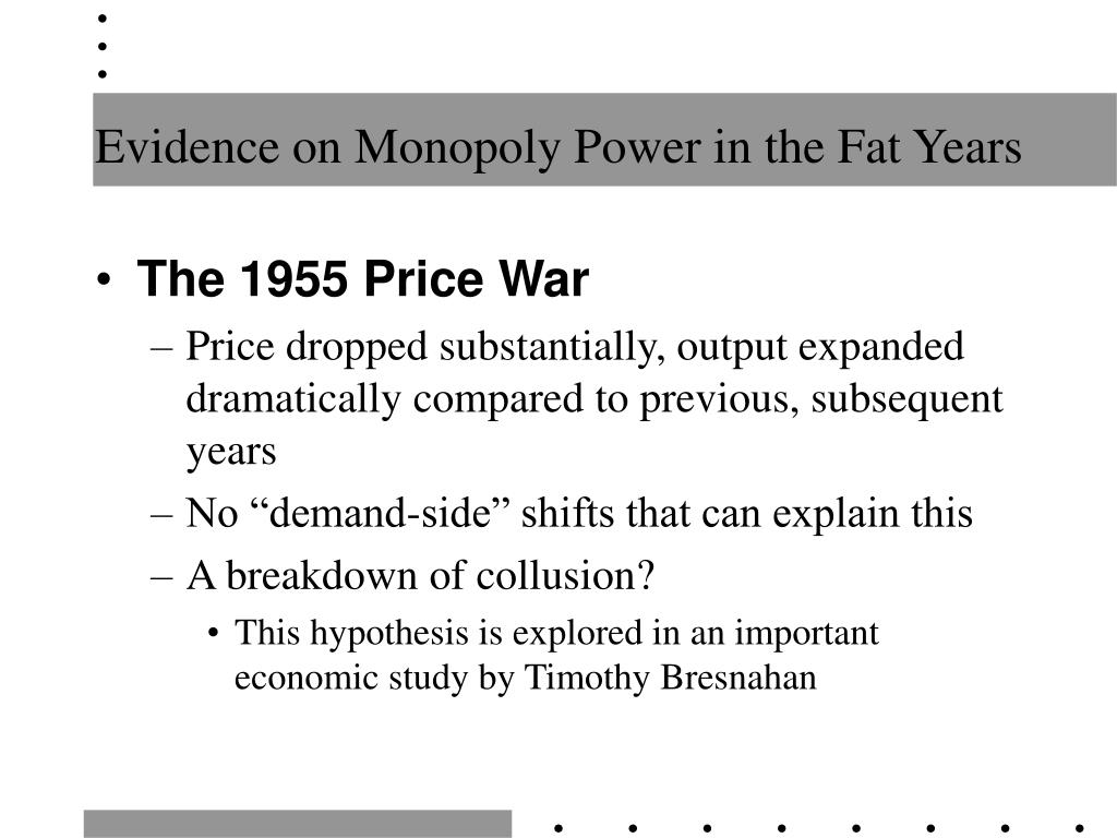 Evidence on Monopoly Power in the Fat Years