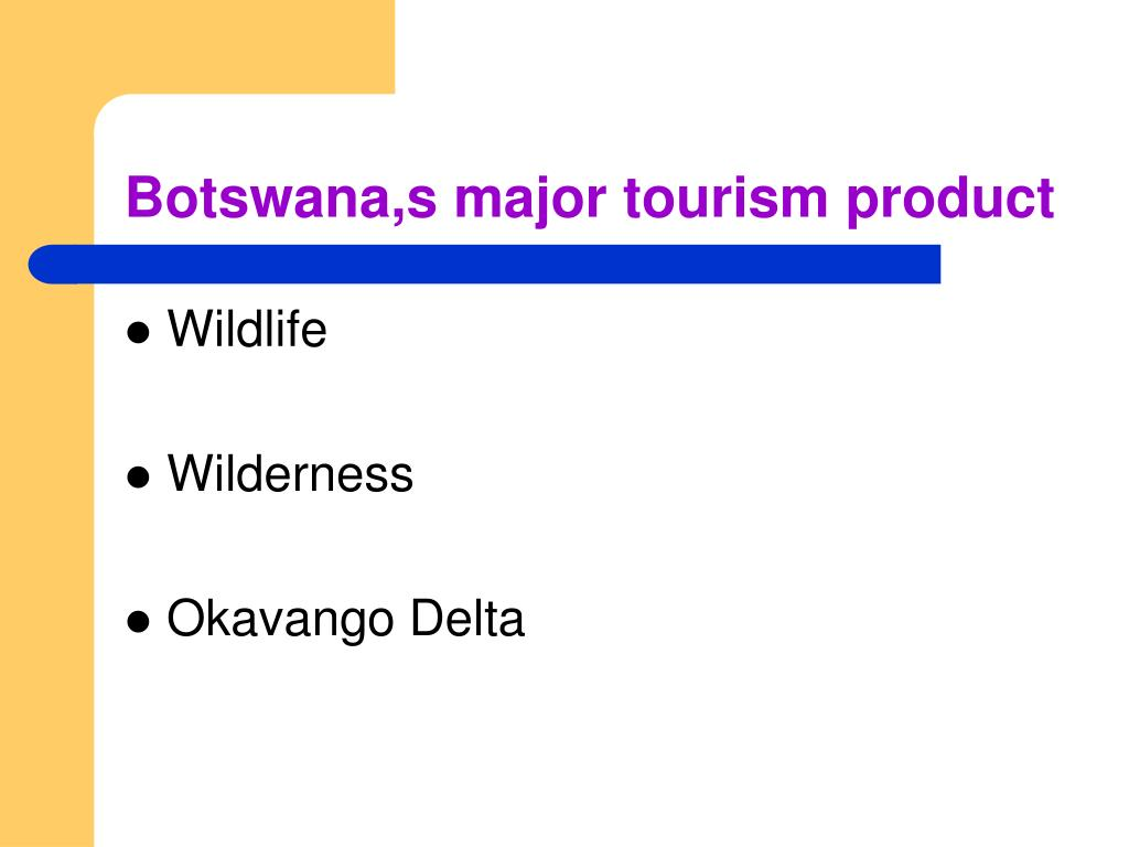 the local tourism industry in botswana tourism essay Enclavetourismanditssocio-economicimpactsinthe okavangodelta,botswana that it is possible to have a booming tourist industry while the majority of the local people live in poverty the international marketing activities of botswana's tourism industry.