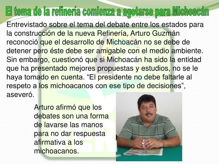 El tema de la refinera comienza a agotarse para Michoacn