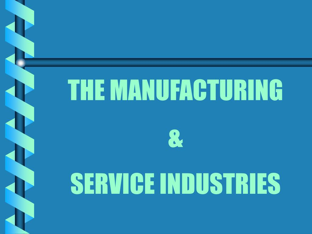 THE MANUFACTURING