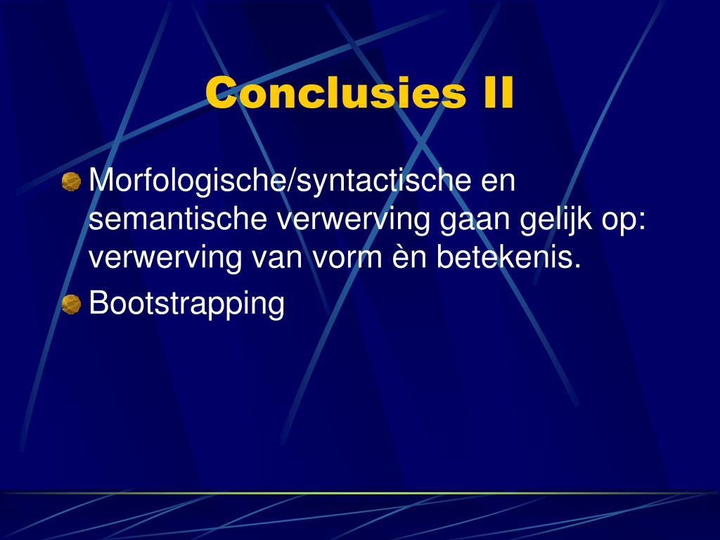 Conclusies II