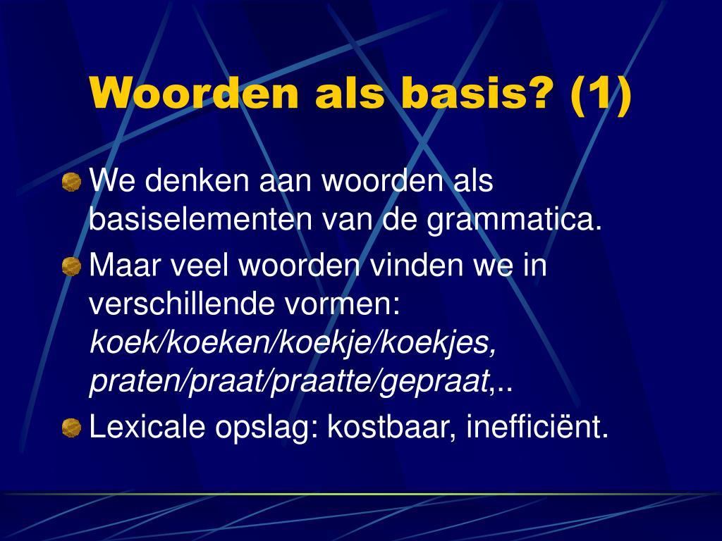 Woorden als basis? (1)