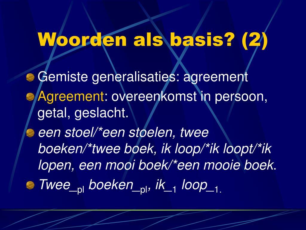 Woorden als basis? (2)